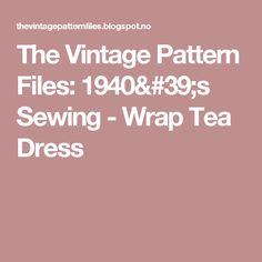 The   Vintage   Pattern   Files: 1940's Sewing - Wrap Tea Dress