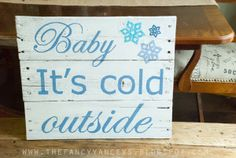 baby its cold outside Christmas pallet sign