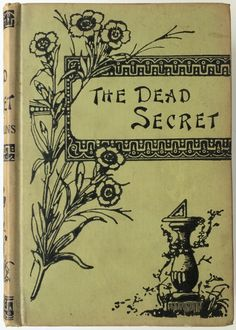 The Dead Secret by Wilkie Collins, London: R. E. King & Co. Ltd. 'Clearance Library series' [1901] reprint
