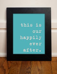 I am going to copy this. this is our happily ever after. este es nuestro felices para siempre.