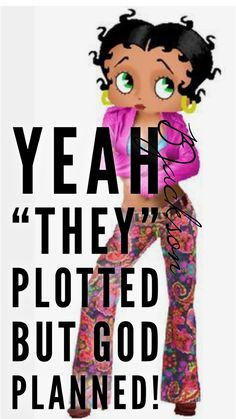 This applies to the lives of everyone. Strong Black Woman Quotes, Black Women Quotes, Black Women Art, Spiritual Quotes, Positive Quotes, African American Quotes, Black Betty Boop, Betty Boop Pictures, Black Art Pictures
