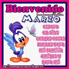 Bienvenido Marzo Espero en Dios tengas cosas buenas para mi familia, amigos y para ti