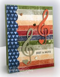 Just a Note with Martha. Hello dear friends, it's Martha Lucia hosting the blog today. I made this card using our Challenge theme as inspiration. In October, the theme is Music and I decided to create a Just a Note Card using our different collections of papers and some die cuts.