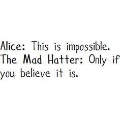 Pour commencer la semaine, on redéfinit la définition de l'impossible ? Quoi de mieux que de le faire avec Alice & le chapelier fou ? #citation
