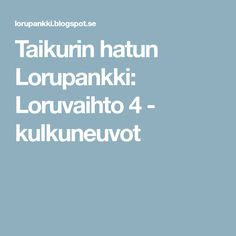 Taikurin hatun Lorupankki: Loruvaihto 4 - kulkuneuvot English Idioms, Pre School, Kids And Parenting, Kindergarten, Workshop, Language, Teaching, Education, Children