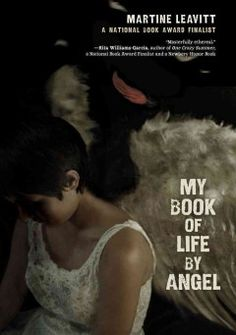 My Book of Life by Angel by Martine Leavitt - 16-year-old Angel struggles to free herself from the trap of prostitution in which she is caught.