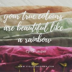 I've been collecting quotes about colour for the last few months and this song popped into my head this morning! Anyone else remember this? Quotes About Colour, Color Quotes, Cyndi Lauper, Textile Artists, True Colors, Preschool, Inspirational Quotes, Songs, Pop