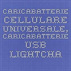 Caricabatterie cellulare universale, caricabatterie usb - lightcharge