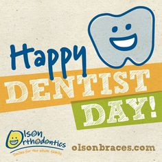 Today we shout out to all of our favorite dentists! #DentistDay #OlsonBraces