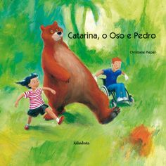 Catalina, el oso y Pedro / Christiane Pieper I* Pie Leo Lionni, Grinch, Spanish, Html, Products, Kid Books, Books Online, Children's Literature, Amor