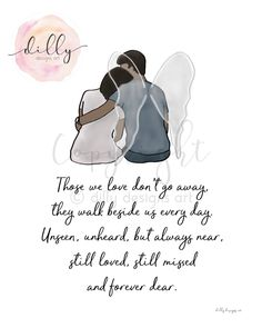 Those We Love Don't Go Away, Memorial Quote, Remembrance Quote, Remembrance Art, Miss You, Spouse Loss, Husband Loss, Loss of Huband, Gift Remembrance Quotes, New Testament Bible, Funeral Gifts, Memories Quotes, Sympathy Gifts, Going Away, Memorial Gifts, Our Love, Grief