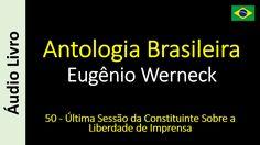 Eugênio Werneck - Antologia Brasileira - 50 - Última Sessão da Constitui...