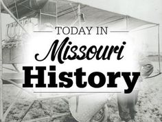 Today in Missouri History