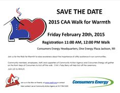Grab your co-workers and friends and join us walk on February 20th at the 2015 Walk for Warmth. The Walk for Warmth is a program with Community Action Agency's designed to help families and individuals in need raising funds for utility assistance. In the Jackson area, Community Action Agency partners with Consumers Energy to sponsor the walk.