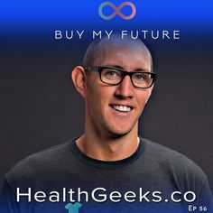 Health Geeks Radio Ep 56   Jason Zook   Buy My Future  Why We Invested In Jason's Future & You Should Too