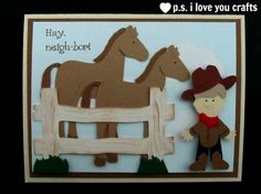 This Cricut Horse Card was made using the Animal Kingdom and Paper Doll Dress Up Cricut Cartridges. It features two great horses, a fence, and a cowboy.
