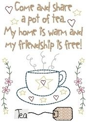 Come and share a pot of tea.  My home is warm and my friendship is free.