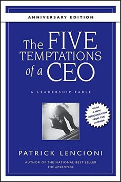 The Five Temptations of a CEO,  Anniversary Edition: A Le... https://www.amazon.com/dp/0470267585/ref=cm_sw_r_pi_dp_x_N5MHybYV429CX