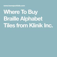 Where To Buy Braille Alphabet Tiles from Klinik Inc.