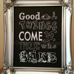 Good things come to those who bake. Kitchen chalkboard effect sign