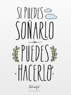Mr wonderful - if you can dream it you can do it More Than Words, The Words, Motivational Phrases, Inspirational Quotes, Mr Wonderful, Spanish Quotes, Positive Vibes, Quotations, Love Quotes