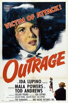 Outrage (1950) Outrage is a 1950 black-and-white B-movie starring Mala Powers. It was directed by noted film noir actress and pioneering female director Ida Lupino. Lupino also wrote the film, along with the producers Malvin Wald and her then-husband Collier Young.