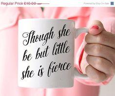 Though she be but little, she is fierce Mug, Shakespeare Quote Mug, Statement Mug, Inspirational Quote, Coffee Cup, Happy Mug, UK  Though she