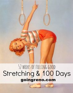 52 Weeks of Feeling Good: This week we're talking about stretching, and the 100 Day Experiment