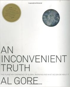 An Inconvenient Truth: The Planetary Emergency of Global Warming and What We Can Do About It: Al Gore: 9781594865671: Amazon.com: Books