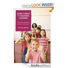 Want to use humor in the classroom this year? A gazillion ideas in this book for educators.