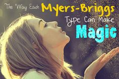 How Each Myers-Briggs Type Can Make Magic