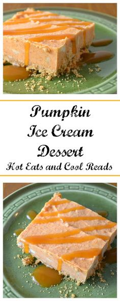 Delicious fall treat! Full of pumpkin goodness! Pumpkin Ice Cream Dessert Recipe from Hot Eats and Cool Reads!