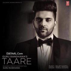 Download Taare Mp3 Song Singer Guru Randhawa Music Rajat Nagpal | DjDosanjh.com