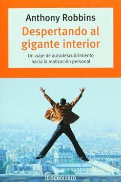 Despertando Al Gigante Interior: Un Viaje de Autodescubrimeinto Hacia La Realizacion Personal