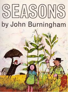 Seasons (via my vintage book collection (in blog form))  written & illustrated by John Burningham (1971).
