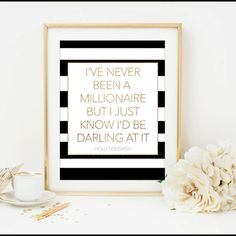 breakfast at tiffany's quote i've never been a millionaire holly golightly quote black and white print black white and gold printable