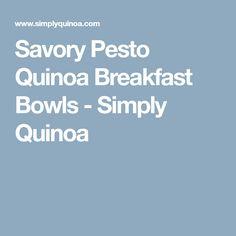 Savory Pesto Quinoa Breakfast Bowls - Simply Quinoa