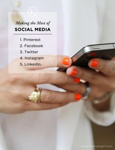 A Guide to Making the Most of Social Media #theeverygirl