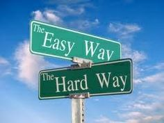 There's always an easy way vs a hard way