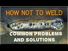 Mig Weld Trouble-Shooting: Common Problems & Solutions - YouTube