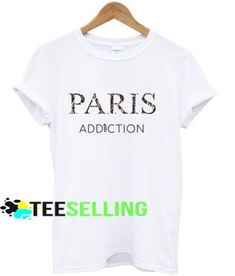 PARIS ADDICTION T shirt Adult Unisex For men and women Price: 15.50 #hoodie Cute Graphic Tees, Graphic Shirts, First Class Shipping, Men And Women, Workout Shirts, Addiction, How To Look Better, Things To Come, Paris