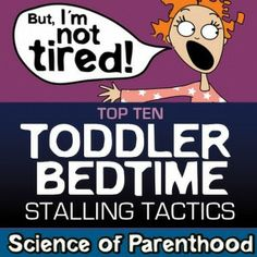 Top Ten Toddler Bedtime Stalling Tactics from Science of Parenthood