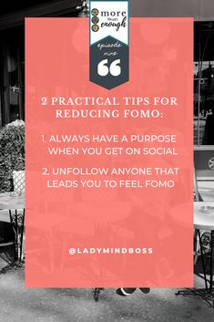 2 practical tips for reducing FOMO. More of this From More Than Enough Podcast Episode  9 - FIVE hacks to reduce working mom guilt and FOMO. #Morethanenoughpodcast #ladymindboss #FOMO #Momhack #MotherhoodTips #Quotes Finding Passion, Finding Purpose In Life, Purpose Driven Life, Best Life Advice, Becoming A Life Coach, Passion Quotes, Working Mom Tips, Quotes About Motherhood, Meditation For Beginners