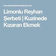 Limonlu Reyhan Şerbeti | Kuzinede Kızaran Ekmek