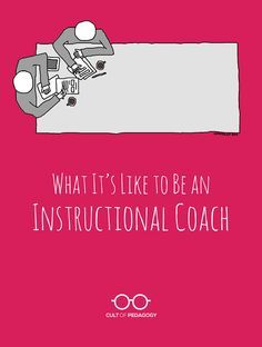 What It's Like to Be an Instructional Coach - more and more people describe themselves that way, so clearly this is a role that's growing in many schools.