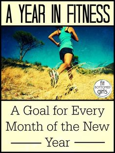 Don't just set a resolution, set a goal for every month of the New Year! | Fit Bottomed Girls