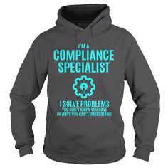 COMPLIANCE SPECIALIST I Solve Problems You Don't Know You Have T-Shirts, Hoodies, Sweatshirts, Tee Shirts (39$ ==► Shopping Now!)