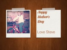 Polaroid based card done for mother's day.     Based on this free template http://wegraphics.net/downloads/free-polaroid-psd-mockup/