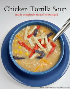 Chicken Tortilla Soup ~ made from all pantry items! Butter with a Side of Bread #recipe #foodstorage