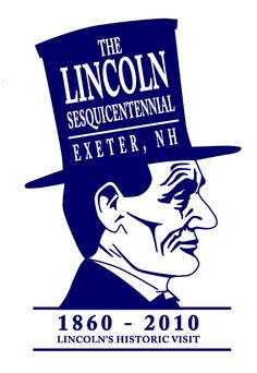 The logo used by the Exeter Historical Society during the celebration of the sesquicentennial of Lincoln's visit to Exeter. Designed by Nathan LaMontagne.